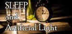 History of Artificial Light Exposure and Sleep